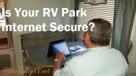 Is Your RV Park Wifi Secure? | RV Life via Hidden Valley RV | Scoop.it