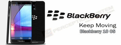 Blackberry 10 OS – A Perfect Mobile OS to Develop Rigorous Application   BLACKBERRY APP MART   Scoop.it