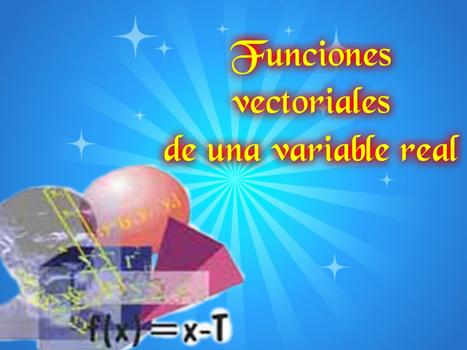 3.1 Definición de función vectorial de una variable real   Calculo Vectorial   Scoop.it