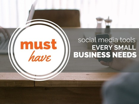 Must-Have Social Media Tools Every Small Business Needs | Internet Marketing and Content Curation | Scoop.it