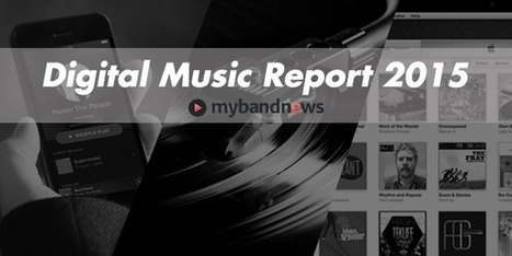Digital Music Report 2015 : l'industrie musicale en chiffres et en infographies - MyBandNews | Re invent music industry | Scoop.it