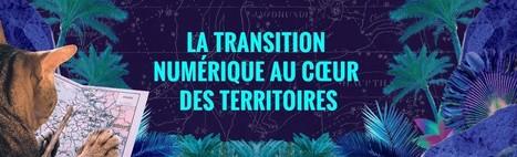 La transition numérique au cœur des territoires | Le Zinc de Co | Scoop.it