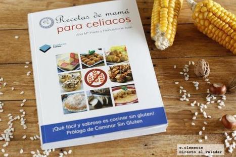 Recetas de mamá para celíacos. Libro de cocina - Desde mañana a la venta | Gluten free! | Scoop.it
