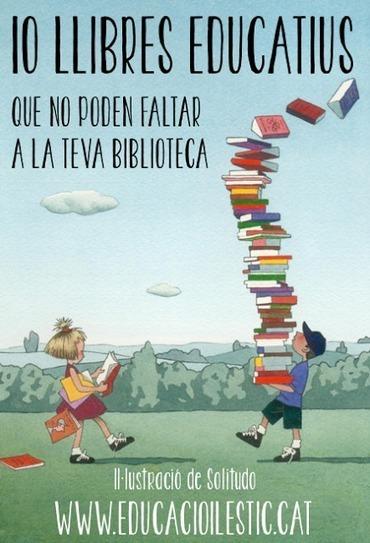 10 llibres educatius que no poden faltar a la teva biblioteca | vanessa.2p | Scoop.it