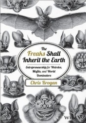 The Freaks Shall Inherit the Earth - via Chris Brogan | BI Revolution | Scoop.it