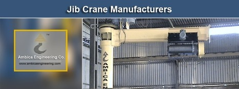 Various Specifications from Jib Crane Manufacturers in India | Ambica Engineering | Scoop.it