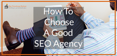How to Choose A Good SEO Agency - Business 2 Community | Content Creation, Curation, Management | Scoop.it