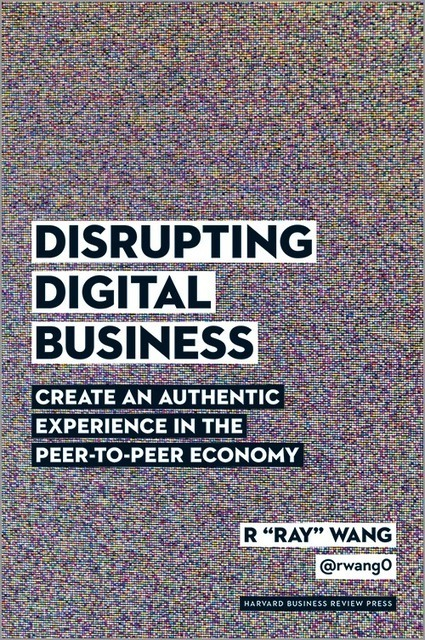On my #reading list: Disrupting #Digital Business: Create an Authentic Experience in the Peer-to-Peer Economy | Designing services | Scoop.it