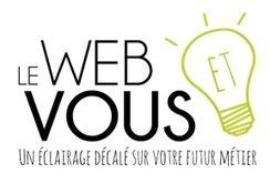 Découvrez les métiers du Web avec Le Web et Vous ! | Time to Learn | Scoop.it