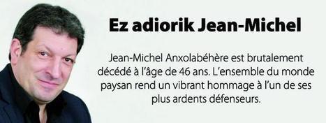 La profession agricole rend un hommage unanime à Jean-Michel Anxolabéhère | Agriculture en Pyrénées-Atlantiques | Scoop.it