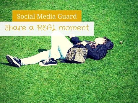 Social Media Guard: share a real moment - ParliAMO Digitale   Web Marketing   Scoop.it