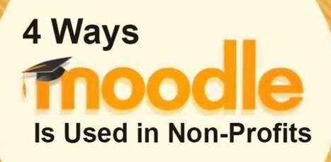 4 Ways Moodle is Used for Nonprofit Organizations - e-Learning Feeds | Moodle and Web 2.0 | Scoop.it