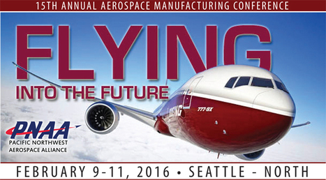 2016 Pacific Northwest Aerospace Alliance Conference; February 9th - 11th in Seattle, WA | Space Conference News | Scoop.it