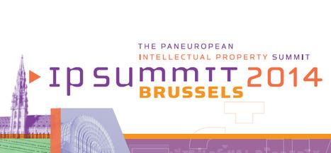 IP SUMMIT 2014 | Brussels | Patents | Trademarks | Copyright | Veille technologique et brevets d'invention | Scoop.it