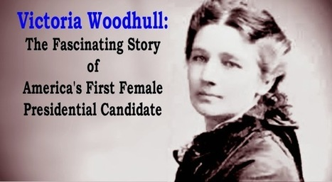 Victoria Woodhull: The Fascinating Story of America's First Female Presidential Candidate | Nomadic Politics | AUSTERITY & OPPRESSION SUPPORTERS  VS THE PROGRESSION Of The REST OF US | Scoop.it