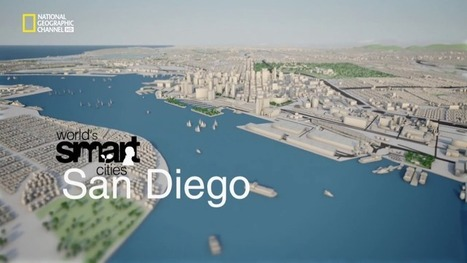 Video: Nat Geo Channel's Worlds Smart Cities featuring San Diego | Smart Cities in Spain | Scoop.it