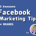 10 Facebook Page Marketing tips for your Brand by Kim Garst   Social Media   Scoop.it