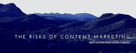 The Risks of Content Marketing by @peterdaisyme | SpisanieTO | Scoop.it