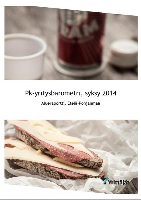 PK-yritysbarometri, syksy 2014. Etelä-Pohjanmaan alueraportti | E-P:n alue | Scoop.it