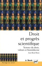 Droit et progrès scientifique : science du droit, valeurs et biomédecine (J.-R. Binet) | Nouveaux ouvrages du centre de documentation du CECOJI | Scoop.it