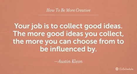 20 Ways To Be Creative When You Don't Feel Inspired | Modern Marketing Revolution | Scoop.it