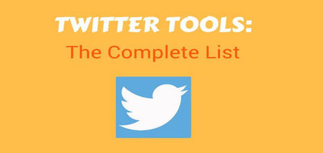 Twitter Tools: The Complete List (180 Free and Paid Tools) – Bizwebjournal | Organización y Futuro | Scoop.it
