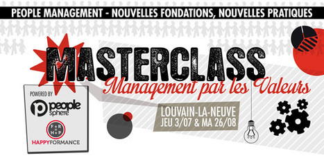 MASTERCLASS - Management par les Valeurs - Powered by @PeoplesphereMag & @Happyformance - 3/07 ou 26/08 - LLN | Happy {organisation} | Scoop.it