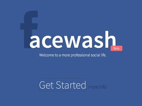 "Web reputation: è arrivata FaceWash, l'applicazione che ""ripulisce"" i profili Facebook dai contenuti poco professionali 