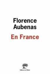 «En France», de Florence Aubenas « Le Blog de l'École des lettres | zone culturelle non identifiée | Scoop.it