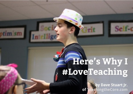 Why I #LoveTeaching | Teaching the Core | Cool School Ideas | Scoop.it