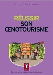 Guide pratique del'oenotourisme | Le tourisme viticole | Scoop.it