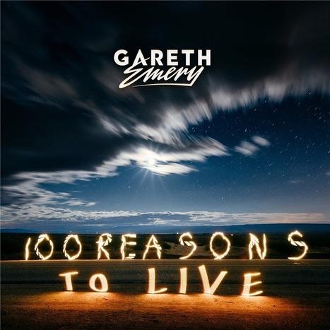 ALBUM. Gareth Emery - 100 Reasons To Live — | ElectronicMusic | Scoop.it