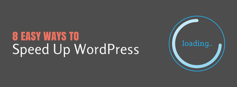 8 Easy Ways To Speed Up WordPress | Public Relations & Social Media Insight | Scoop.it