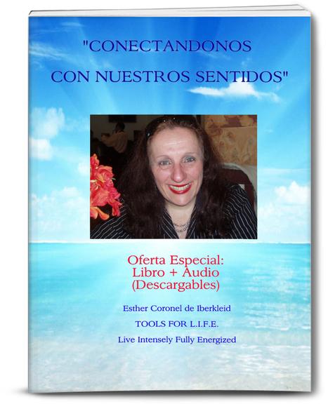 CONECTANDONOS CON NUESTROS SENTIDOS (Version Libro en Audio + Libro de Lectura) | Programs and Conferences Online and Offline | Scoop.it