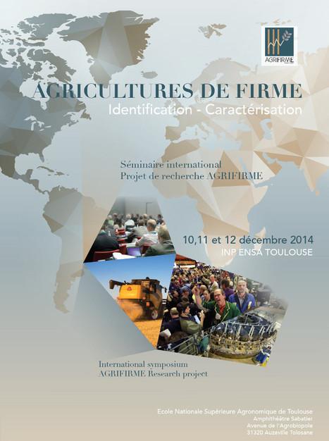 Séminaire international de restitution 10,11 et 12 décembre 2014 à l'ENSAT : les agricultures de firme | Agriculture et environnement | Scoop.it