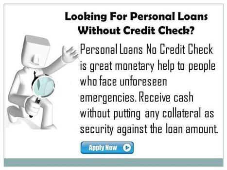 Fast Loan Help to Fulfill Your Personal Desires Ppt Presentation | Personal Loans No Credit Check | Scoop.it