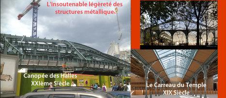 Paris - Structures métalliques: la CANOPÉE des Halles et le CARREAU du Temple | The Architecture of the City | Scoop.it