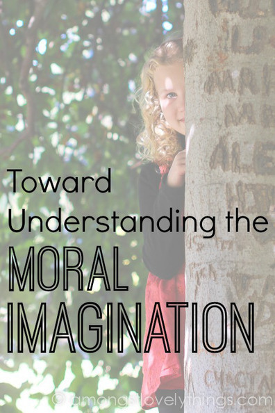 Books to Nourish the Moral Imagination - Amongst Lovely Things | Grow with Kids | Scoop.it