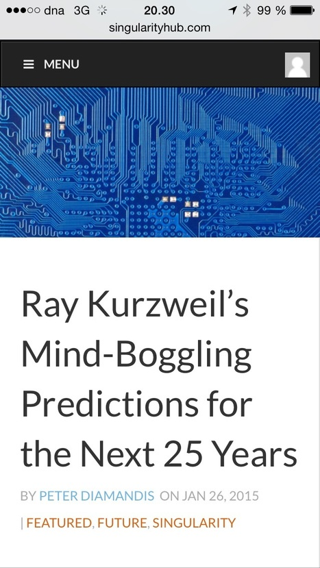 Ray Kurtzweil's Mind-Boggling Predictions for the Next 25 Years | e-learning in higher education and beyond | Scoop.it