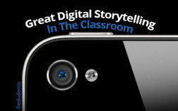 8 Steps To Great Digital Storytelling - Edudemic | Digital Stories | Scoop.it