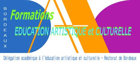 Formations - Stages EDUCATION ARTISTIQUE et CULTURELLE - DAAC de l'Académie de Bordeaux | Pôle Ressources et Informations  EDUCATION ARTISTIQUE et CULTURELLE | Scoop.it
