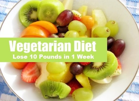 7 Day Vegetarian Diet to Lose 10 Pounds in 1 Week | Military Diet | Scoop.it