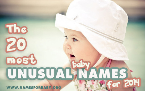 20 Most Unusual Baby Names of 2014 - Unique and Rare | Being a parent, entering the baby World | Scoop.it
