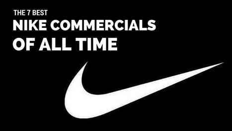 7 Best Nike Commercials of All Time | Marketing Stats and Insights | Scoop.it