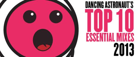 Dancing Astronaut's Top 10 Essential Mixes of 2013 | 2013 Music Links | Scoop.it