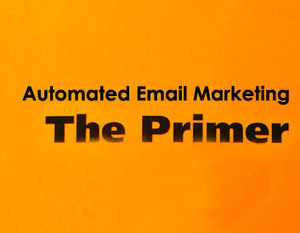Automated Email Marketing: The Primer | Best Practices For Email Marketing And Affiliate Marketing | Scoop.it