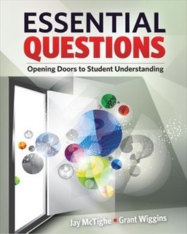 ASCD Book: Essential Questions: Opening Doors to Student Understanding | 21st Century Teaching and Learning Resources | Scoop.it