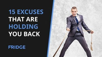 15 Excuses That Are Holding You Back | Practical Guide To Business & Entrepreneurship | Scoop.it