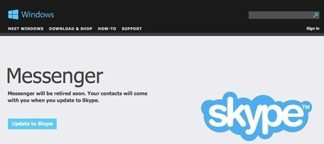 Microsoft retiring Messenger on March 15th, wants you to use Skype instead | Business News - Worldwide | Scoop.it