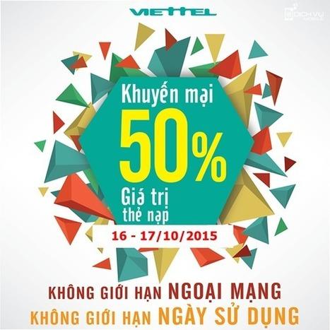 Khuyến mãi Viettel tặng 50% thẻ nạp ngày 16 đến 17/10/2015 | Tổng đài đăng ký Internet FPT | Scoop.it